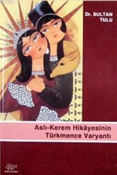 asli-kerem-hikayesinin-turkmence